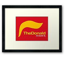 The Donald – I'm lovin' it Framed Print