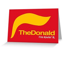 The Donald – I'm lovin' it Greeting Card