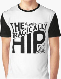 tragically hip  Graphic T-Shirt