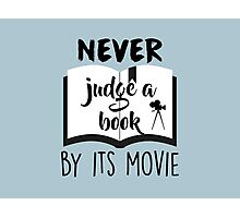 Never Judge a Book by its Movie Photographic Print