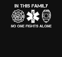 In This Family No One Fights Alone, Firefighter Nurse And Cops T-Shirt Unisex T-Shirt