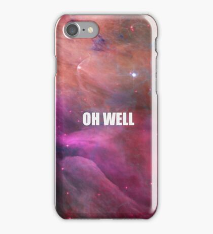 JUST OH WELL iPhone Case/Skin