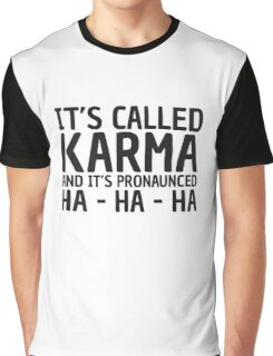 Karma Funny Quote Cool Sarcastic Graphic T-Shirt