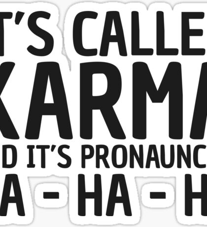 Karma Funny Quote Cool Sarcastic Sticker
