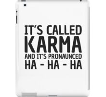 Karma Funny Quote Cool Sarcastic iPad Case/Skin