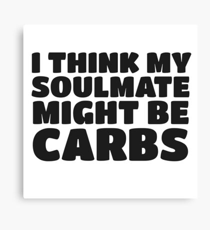 Carbs Fat Joke Fitness Humor Funny Quote Canvas Print