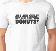 Donuts Food Humor Fat Joke Funny Quote Random Abs Unisex T-Shirt