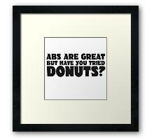 Donuts Food Humor Fat Joke Funny Quote Random Abs Framed Print