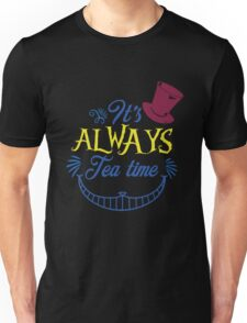 ITS ALWAYS TEA TIME ! Unisex T-Shirt
