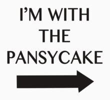 I'm With The Pansycake. by caramorgan