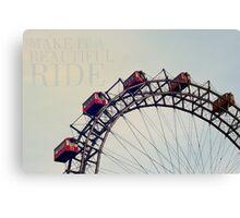 Make it a beautiful ride! Canvas Print
