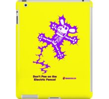 Don't Pee on the Electric Fence iPad Case/Skin