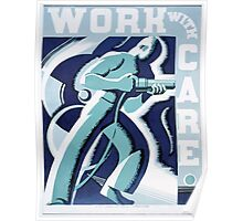 WPA United States Government Work Project Administration Poster 0380 Work With Care Poster