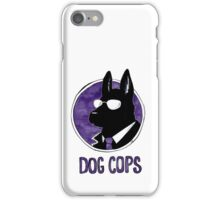 Dog Cops iPhone Case/Skin