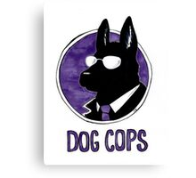 Dog Cops Canvas Print