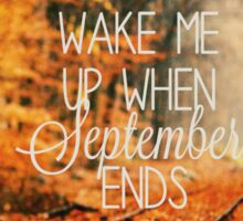 Wake me up when September ends Sticker