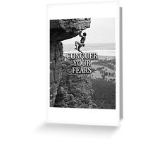 Conquer Your Fears Greeting Card
