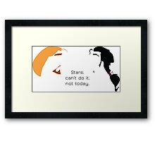 Stars, can't do it, not today. Framed Print