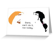 Stars, can't do it, not today. Greeting Card