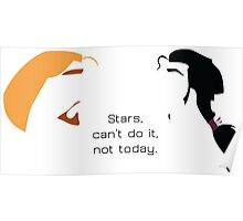 Stars, can't do it, not today. Poster