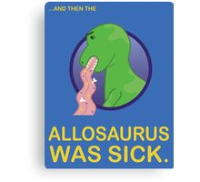 Sick Allosaurus Canvas Print