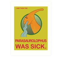 Sick Parasaurolophus Art Print