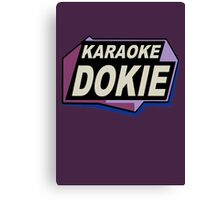 Karaoke Dokie 2 Canvas Print