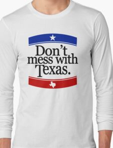 Don't Mess With Texas T-Shirt Long Sleeve T-Shirt