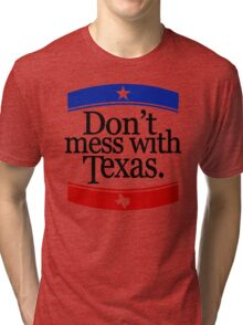 Don't Mess With Texas T-Shirt Tri-blend T-Shirt