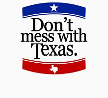 Don't Mess With Texas T-Shirt Unisex T-Shirt