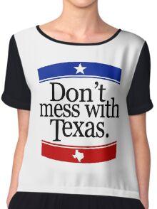 Don't Mess With Texas T-Shirt Chiffon Top