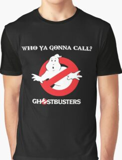 GhostBusters - Who ya gonna call t-shirt Graphic T-Shirt