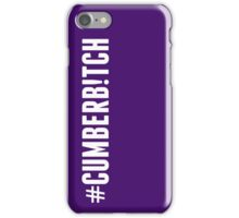 #Cumberb!tch iPhone Case/Skin