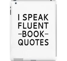 I Speak Fluent Book Quotes iPad Case/Skin