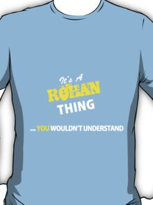 It's A ROHAN thing, you wouldn't understand !! T-Shirt