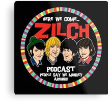 Zilch Podcast! Metal Print