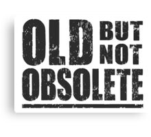 Old But Not Obsolete Canvas Print
