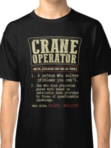 Crane Operator Funny Dictionary Term Classic T-Shirt