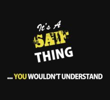 It's A SAIF thing, you wouldn't understand !! by satro