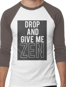 Drop and Give me Zen Men's Baseball ¾ T-Shirt