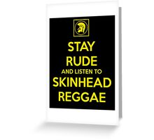 STAY RUDE & LISTEN TO SKINHEAD REGGAE Greeting Card