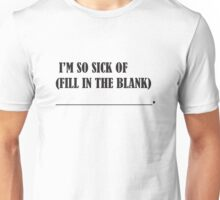 Fill in the Blank Unisex T-Shirt