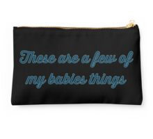 These are my babies things boy Studio Pouch