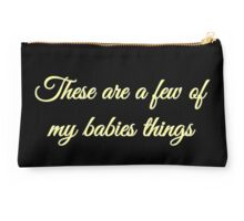 These are my babies things yellow Studio Pouch