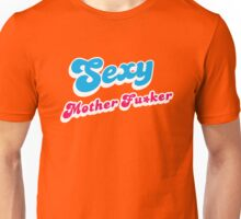 Sexy Mother Fuxker Unisex T-Shirt
