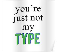 You're Just Not My Type.. Poster