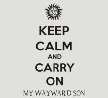 Keep Calm And Carry On My Wayward Son by princessbedelia