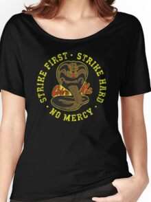 Cobra Kai - Strike First - Strike Hard - No Mercy - Distressed Variant 2 Women's Relaxed Fit T-Shirt