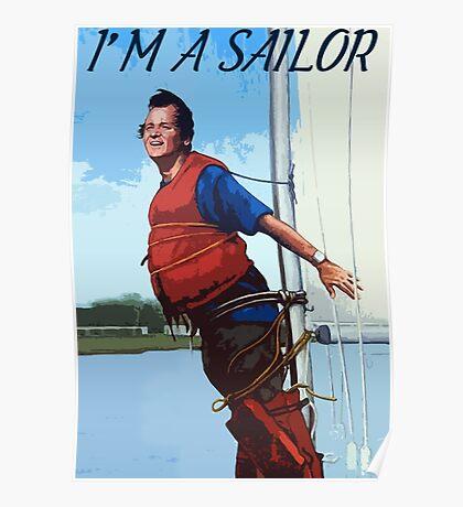 Im A Sailor Bob Quote Poster