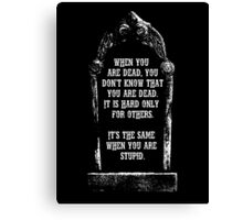 Funny tombstone Canvas Print